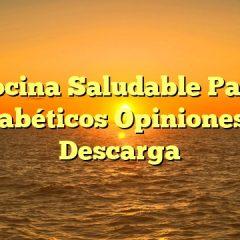 Cocina Saludable Para Diabéticos Opiniones y Descarga