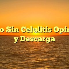 Cuerpo Sin Celulitis Opiniones y Descarga