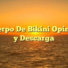 El Cuerpo De Bikini Opiniones y Descarga