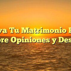 Salva Tu Matrimonio Para Siempre Opiniones y Descarga