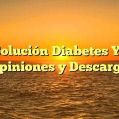 Solución Diabetes Ya Opiniones y Descarga